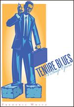 Tenure Blues: A Soap Opera