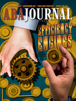 ABA Journal cover story: Efficiency Engines.
