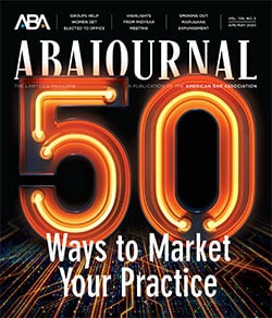 ABA Journal April-May 2020: 50 Ways to Market Your Practice