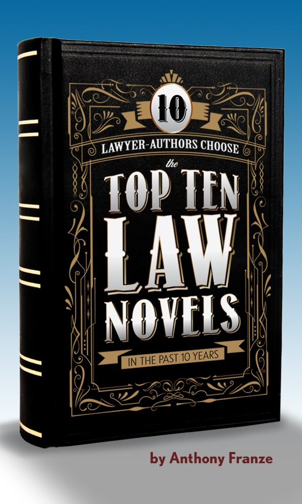 10 Lawyer Authors Choose The Top 10 Law Novels In The Past 10 Years