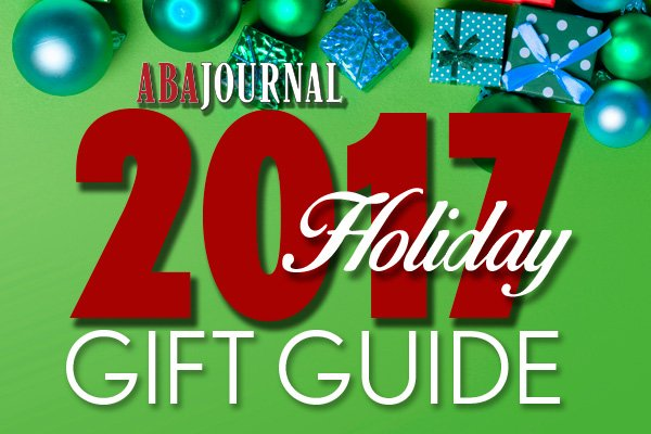 2017 Gifts for Lawyers - ABA Journal