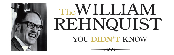 The William Rehnquist You Didn't Know -