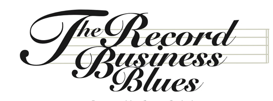 The Record Business Blues -