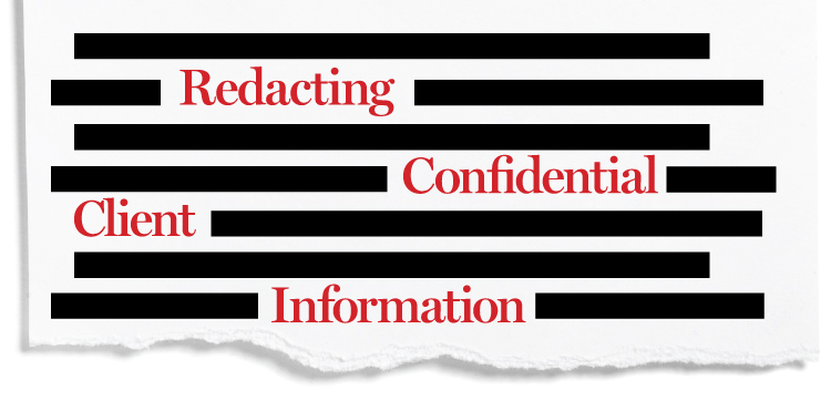Redacting confidential client information: The devil is in the details