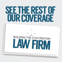 Building the 21st-Century Law Firm: See the rest of our coverage.