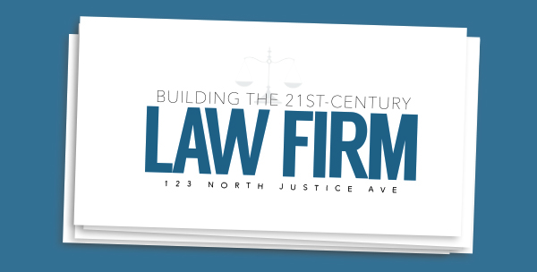 Building the 21st-Century Law Firm