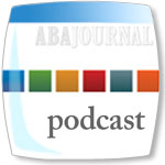 ABA Journal Podcast