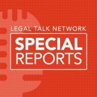 Legal Talk Network: Special Reports