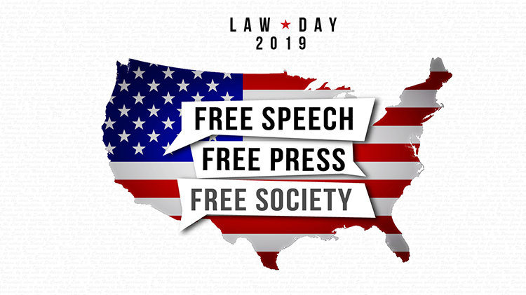 Law Day 2019: Free speech, free press, free society